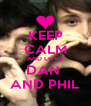 KEEP CALM AND LOVE DAN  AND PHIL - Personalised Poster A4 size