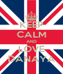 KEEP CALM AND LOVE DANAYA - Personalised Poster A4 size