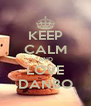 KEEP CALM AND LOVE DANBO - Personalised Poster A4 size