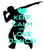 KEEP CALM AND LOVE DANCE! - Personalised Poster A4 size
