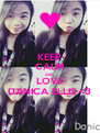 KEEP CALM AND LOVE DANICA ELLIS <3 - Personalised Poster A4 size