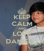 KEEP CALM AND LOVE DANIEL :) - Personalised Poster A4 size