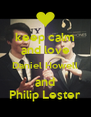 keep calm and love Daniel Howell and Philip Lester - Personalised Poster A4 size