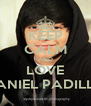 KEEP CALM AND LOVE DANIEL PADILLA - Personalised Poster A4 size