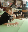 KEEP CALM AND LOVE DANIL - Personalised Poster A4 size