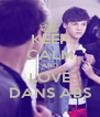 KEEP CALM AND LOVE DANS ABS - Personalised Poster A4 size