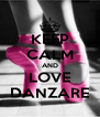 KEEP CALM AND LOVE DANZARE - Personalised Poster A4 size