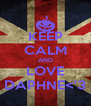 KEEP CALM AND LOVE DAPHNE<'3 - Personalised Poster A4 size