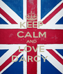 KEEP CALM AND LOVE DARCY  - Personalised Poster A4 size