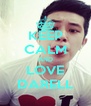 KEEP CALM AND LOVE DARELL - Personalised Poster A4 size
