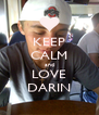 KEEP CALM and LOVE DARIN - Personalised Poster A4 size