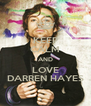 KEEP CALM AND LOVE DARREN HAYES - Personalised Poster A4 size