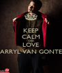 KEEP CALM AND LOVE DARRYL VAN GONTER - Personalised Poster A4 size