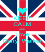 KEEP CALM AND Love Darryl Walker - Personalised Poster A4 size