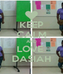 KEEP CALM AND LOVE  DASIAH - Personalised Poster A4 size