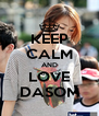 KEEP CALM AND LOVE DASOM - Personalised Poster A4 size