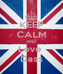 KEEP CALM AND Love  Dass - Personalised Poster A4 size