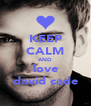 KEEP CALM AND love david cade - Personalised Poster A4 size