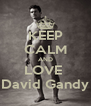 KEEP CALM AND LOVE  David Gandy - Personalised Poster A4 size