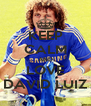 KEEP CALM AND LOVE DAVID LUIZ - Personalised Poster A4 size