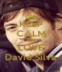 KEEP CALM AND LOVE David Silva - Personalised Poster A4 size