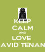 KEEP CALM AND LOVE  DAVID TENANT - Personalised Poster A4 size