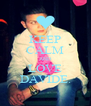 KEEP CALM AND LOVE DAVIDE. - Personalised Poster A4 size