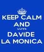 KEEP CALM AND LOVE DAVIDE  LA MONICA - Personalised Poster A4 size