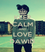 KEEP CALM AND LOVE DAWID - Personalised Poster A4 size