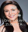 KEEP CALM AND LOVE DAWN ZULUETA - Personalised Poster A4 size