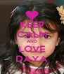 KEEP CALM AND LOVE DAYA - Personalised Poster A4 size