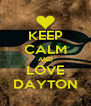 KEEP CALM AND LOVE DAYTON - Personalised Poster A4 size