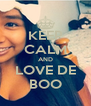 KEEP CALM AND LOVE DE BOO - Personalised Poster A4 size