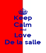 Keep Calm And Love De la salle - Personalised Poster A4 size