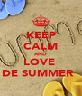 KEEP CALM AND LOVE  DE SUMMER ❤ - Personalised Poster A4 size