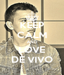 KEEP CALM AND LOVE DE VIVO - Personalised Poster A4 size