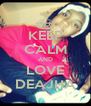 KEEP CALM AND LOVE DEAJHA - Personalised Poster A4 size