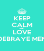KEEP CALM AND LOVE DEBRAYE MEN - Personalised Poster A4 size