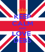 KEEP CALM AND LOVE  DEBS - Personalised Poster A4 size