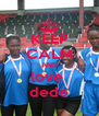 KEEP CALM AND love  dede - Personalised Poster A4 size
