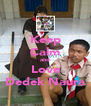 Keep Calm and Love Dedek Naura - Personalised Poster A4 size