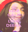 KEEP CALM AND LOVE DEENA - Personalised Poster A4 size