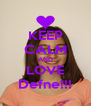 KEEP CALM AND LOVE Defne!!! - Personalised Poster A4 size