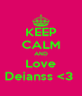 KEEP CALM AND Love Deianss <3  - Personalised Poster A4 size