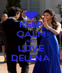 KEEP CALM AND LOVE DELENA - Personalised Poster A4 size