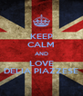 KEEP CALM AND LOVE DELIA PIAZZESE - Personalised Poster A4 size