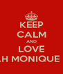 KEEP CALM AND LOVE DELILAH MONIQUE ROUSH - Personalised Poster A4 size