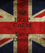 KEEP CALM AND Love Demba - Personalised Poster A4 size