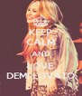 KEEP CALM AND LOVE DEMI LOVATO - Personalised Poster A4 size