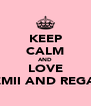 KEEP CALM AND LOVE DEMII AND REGAN - Personalised Poster A4 size